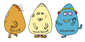 Four egg puns - runny, hard boiled,, benedict, scrambled